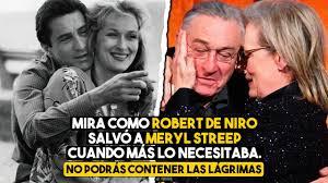 ROBERT DE NIRO salvó a MERYL STREEP
